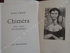 Chiméra. Deux contes photographiques. Les Impénitents I.: CARROLL Lewis (pseud.
