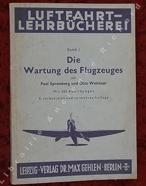Die Wartung des Flugzeuges. Luftfahrt-Lehrbücherei Band I.: SPREMBERG Paul, WEISHAAR