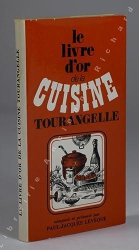 Le livre d'or de la cuisine tourangelle.: LÉVÊQUE Paul-Jacques.