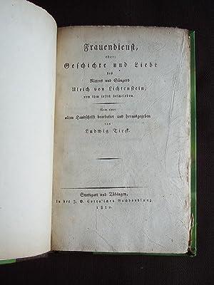 Frauendienst, oder : geschichte und Liebe des: Ludwig Tieck