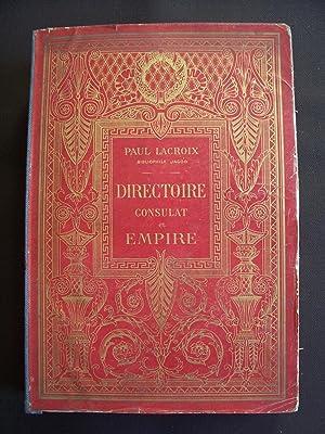 Directoire, consulat et empire - Moeurs et: Paul Lacroix