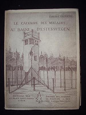 Le calvaire des malades au bagne de: Edouard Froidure