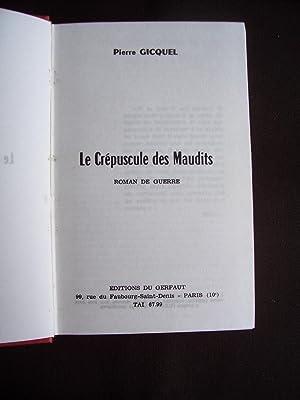 Le crépuscule des maudits: Pierre Gicquel