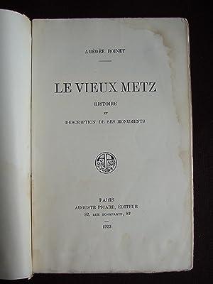 Le vieux Metz - Histoire et description: Amédée Boinet