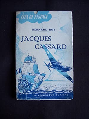 Jacques Cassard ( Corsaire de Nantes ): Bernard Roy