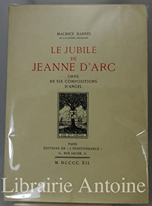 Le Jubilé de Jeanne d?Arc, orné de: Barrès (Maurice).