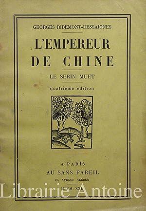 L'Empereur de Chine. Le serin muet.: Ribemont-Dessaignes (Georges).