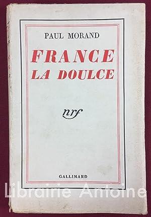 France la doulce.: Morand (Paul).