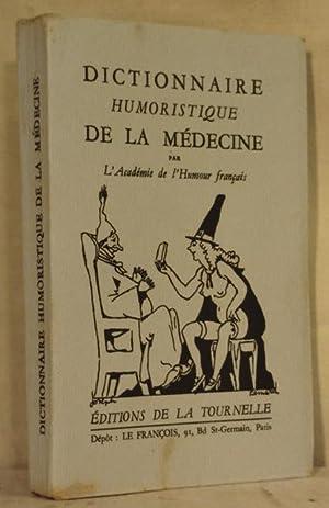 DICTIONNAIRE HUMORISTIQUE DE LA MEDECINE: Académie de l'Humour français