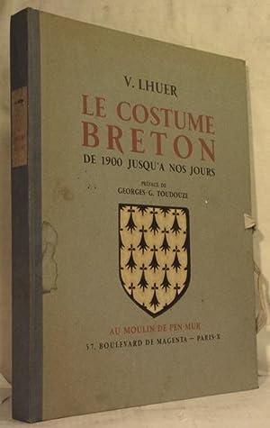 LE COSTUME BRETON DE 1900 JUSQU'A NOS: LHUER V.