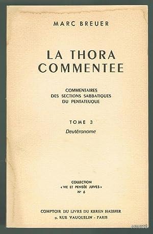 LA THORA COMMENTÉE. Commentaires des sections sabbatiques: BREUER Marc