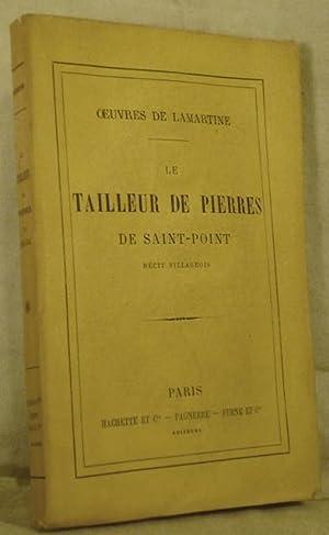 LE TAILLEUR DE PIERRES DE SAINT-POINT, récit: LAMARTINE A. de
