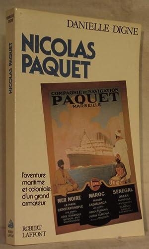 Nicolas PAQUET, l¿aventure maritime et coloniale d¿un: DIGNE Danielle