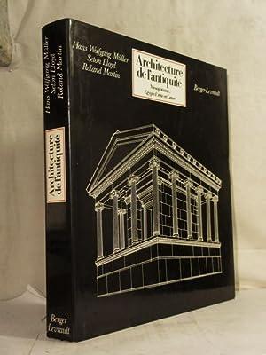 Architecture de l'antiquité. Mésopotamie, Egypte, Crète et: MULLER H.W., LLOYD
