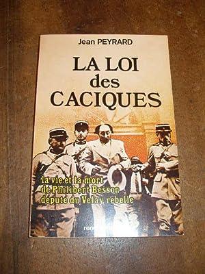 LA LOI DES CACIQUES , LA VIE: PEYRARD JEAN