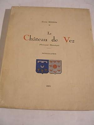 LE CHATEAU DE VEZ , MONUMENT HISTORIQUE: BARBIER EUGENE