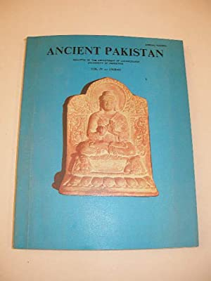 ANCIENT PAKISTAN VOLUME IV - BULLETIN OF THE DEPARTEMENT OF ARCHAEOLOGY