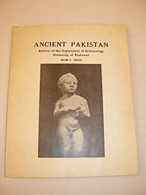 ANCIENT PAKISTAN VOLUME II - BULLETIN OF THE DEPARTEMENT OF ARCHAEOLOGY