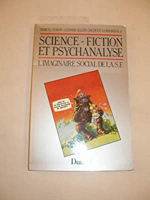 SCIENCE-FICTION ET PSYCHANALYSE , L' IMAGINAIRE SOCIAL DE LA S.F.