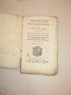JOURNAL ENCYCLOPEDIQUE OU UNIVERSEL DEDIE A SON ALTESSE SERENISSIME MGR. LE DUC DE BOUILLON , ANN...