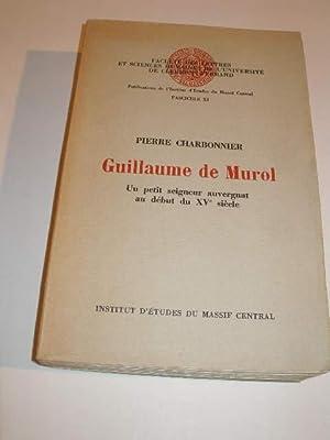GUILLAUME DE MUROL , UN PETIT SEIGNEUR: CHARBONNIER PIERRE