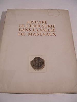 HISTOIRE DE L' INDUSTRIE DANS LA VALLEE DE MASEVAUX