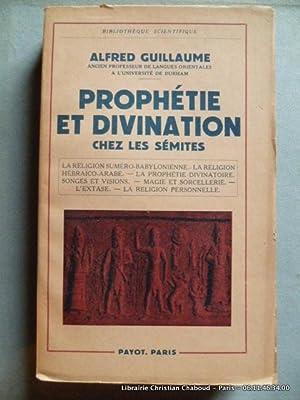 Prophétie et divination chez les sémites. La: Alfred Guillaume. Paul