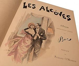LES ALCÔVES. Album absolument inédit par Bac. Préface de Richard O'Monroy....