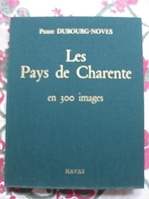 Le pays de Charente en 300 images: Pierre Dubourg-Noves