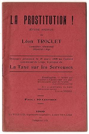 LA PROSTITUTION ! (ETUDE SOCIALE): Léon Troclet, conseiller