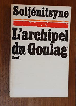 L'Archipel du Goulag TOME 1: Soljénitsyne