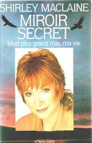 MIROIR SECRET Mon Plus Grand Role, Ma: MacLaine, Shirley