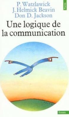Une logique de la communication: Jackson Don-D, Beavin