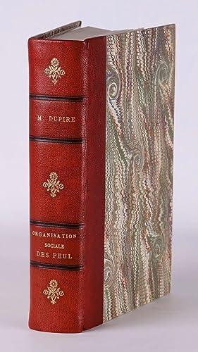Organisation sociale des Peul. Etude d'ethnographie comparée.: DUPIRE, Marguerite.