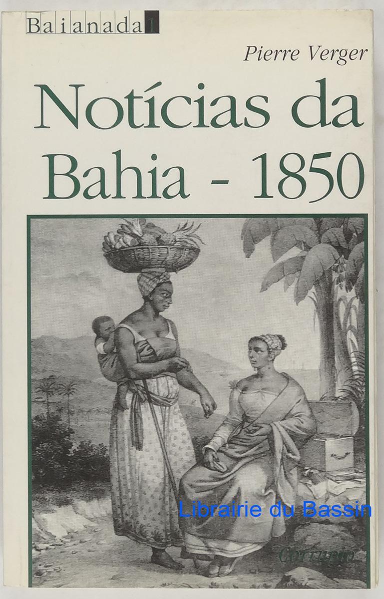 Noticias da Bahia de 1850 - Pierre Verger