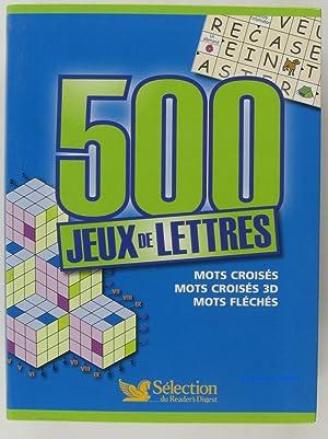500 Jeux de lettres: Gérard Chenuet