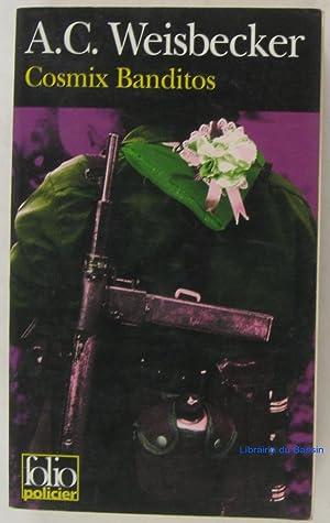 Cosmix banditos: A. C. Weisbecker