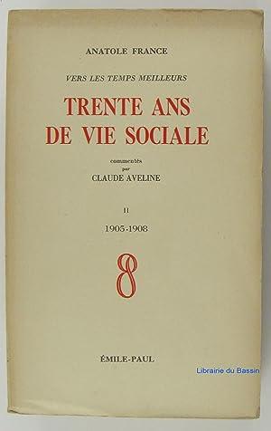 Trente ans de vie sociale, Tome 2: Anatole France