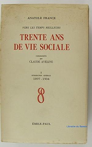 Trente ans de vie sociale, Tome I: Anatole France