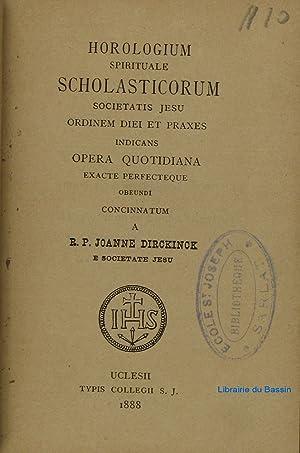 Horologium spirutuale scholasticorum societatis jesu ordinem diei: R.P. Joanne Dirckinck
