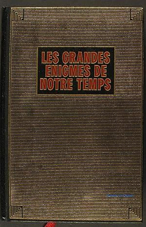 Les grandes énigmes de notre temps: Jacques Derogy Michel