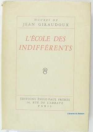 L'école des indifférents: Jean Giraudoux