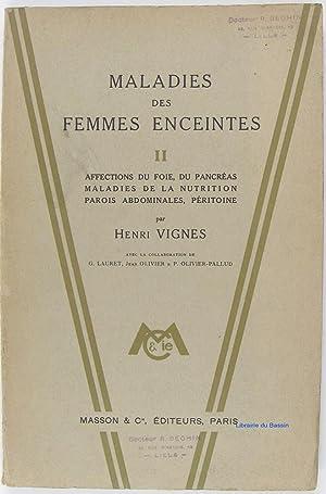 Maladies des femmes enceintes, Tome 2 Affections: Henri Vignes