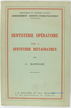 Dentisterie opératoire, Tome II Dentisterie restauratrice: A. Marmasse