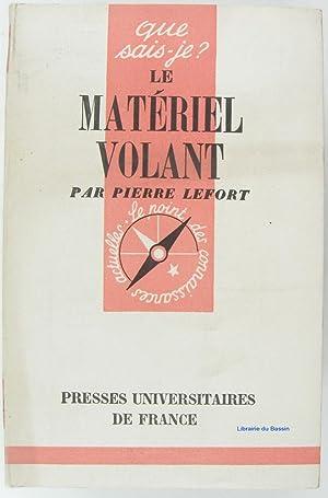 Le matériel volant: Pierre Lefort