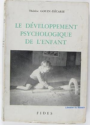 Le développement psychologique de l'enfant: Thérèse Gouin-Décarie