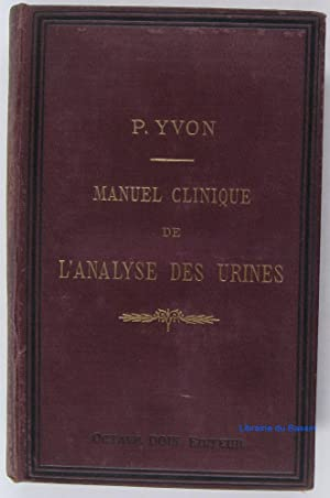 Manuel clinique de l'analyse des urines: P. Yvon
