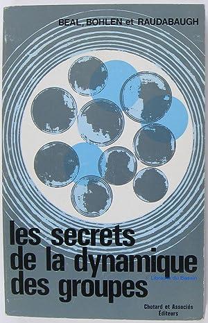 Les secrets de la dynamique des Groupes: George M. Beal