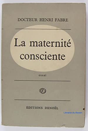 La maternité consciente: Docteur Henri Fabre