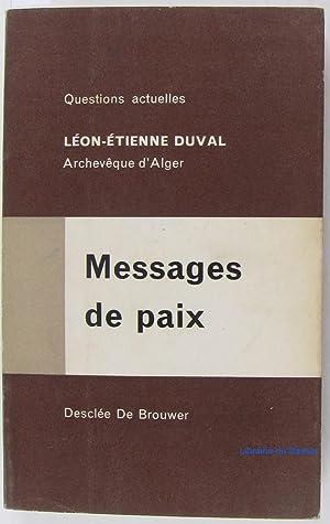 Messages de Paix 1955-1962: Léon-Etienne Duval